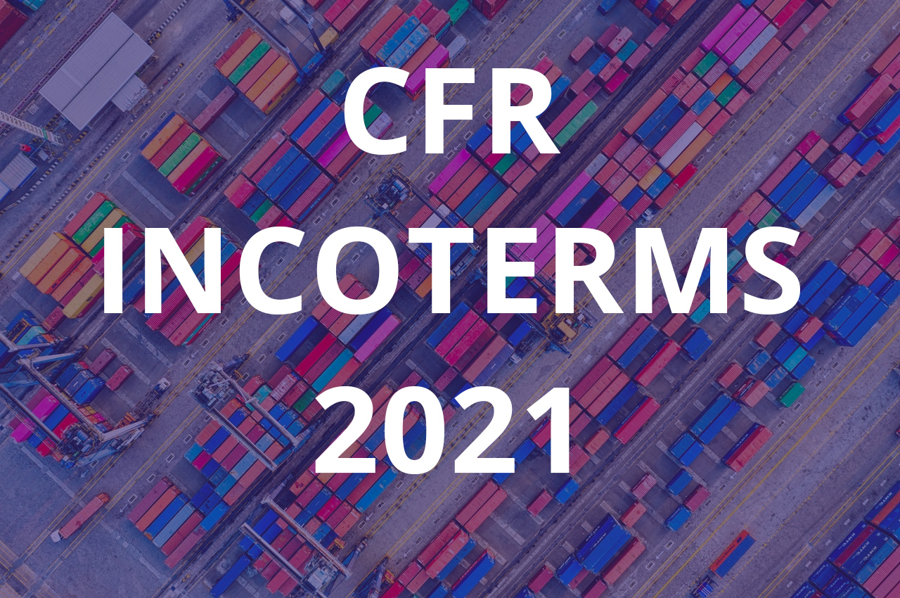CFR incoterms 2021 - Blog de empresa: logística, Recursos ...